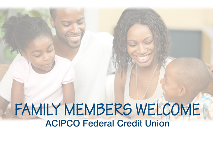 All family members of ACIPCO employees, ACIPCO retirees, and current ACIPCO FCU members are eligible for membership!